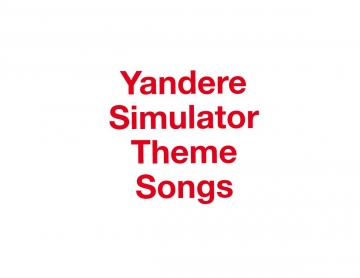 Yandere Theme Songs