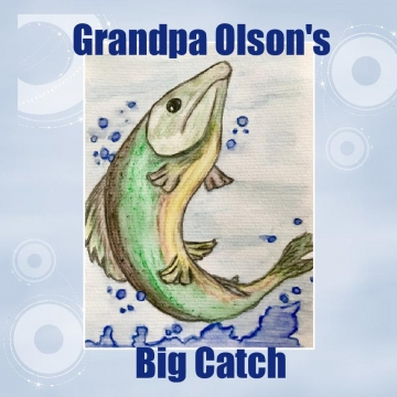 Grandpa Olson's Big Catch