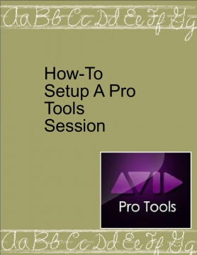 How-To Setup a pro tools session