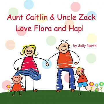 Aunt Caitlin & Uncle Zack Love Flora and Hap!