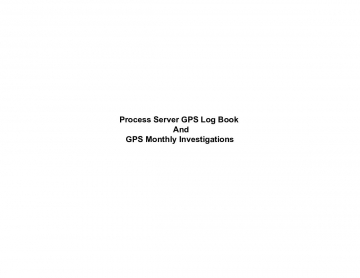 Process Server  GPS Log   Book and GPS Monthly Investigation