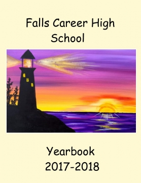 Falls Career High School Yearbook 2017-2018