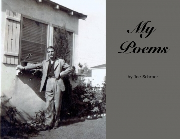 Joe Schroer's Book Of Poems