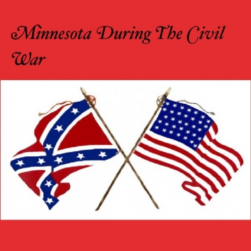 Minnesota During the Civil War