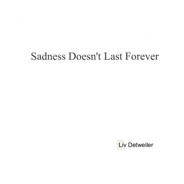 Sadness Doesn't Last Forever
