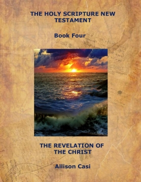 THE HOLY SCRIPTURE NEW TESTAMENT Book Four