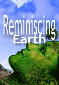 REMINISCING EARTH