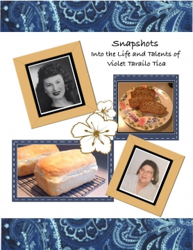 Snapshots Into the Life and Talents of Violet Tarailo Tica