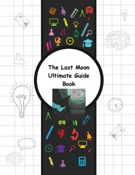 The Last Moon Ultimate Guide
