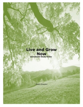 Live and Grow Now