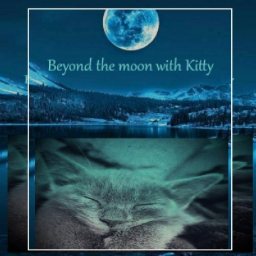 Beyond the Moon and back  with Kitty