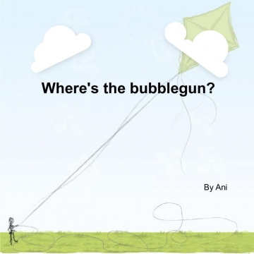 Where's the bubble gun?