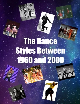 The Dance Styles Between 1960 and 2000