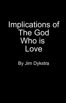 Implications of The God Who is Love
