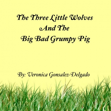 The Three Little Wolves And The Big Bad Grumpy Pig