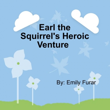 Earl the Squirrel's Heroic Venture