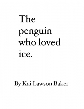The penguin who loved ice.