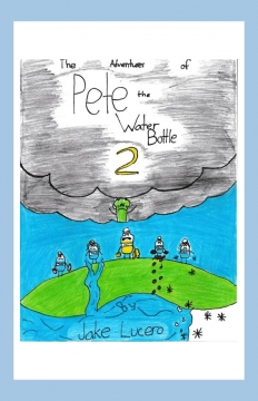 Pete's Undertaking: The Adventures Of Pete the Water Bottle 2