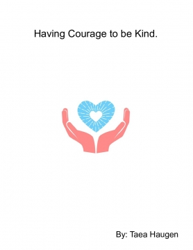 Having Courage to be Kind.