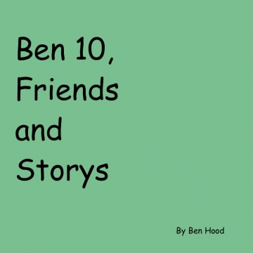 Ben 10, Friends and Storys