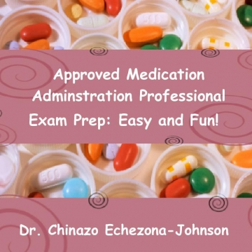 Approved Medication Administration Personnel: (AMAP) Basics