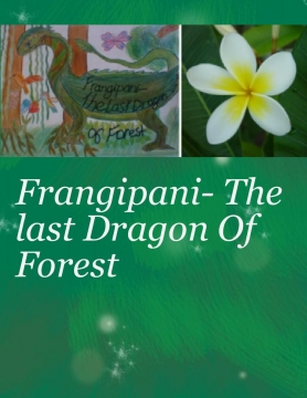 Frangipani The Last Dragon Of Forest