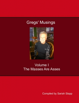 Greg's Musings Volume I