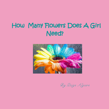How Many Flowers Does A Girl Need?