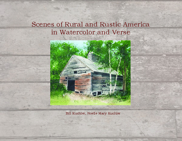 Scenes of Rural and Rustic America in Watercolor and Verse