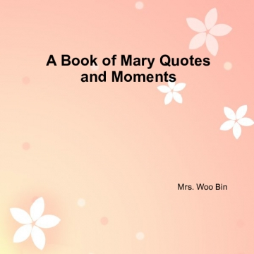 Mary Quotes and Moments
