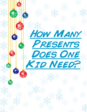 How Many Presents Does One Kid Need?