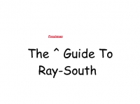 The Freshman Guide to Ray-South