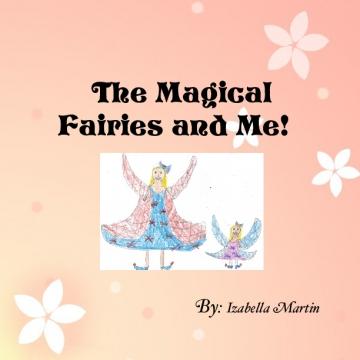 The Magical Fairies and Me!