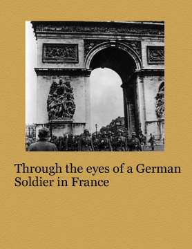 The Eyes of a German Soldier in France