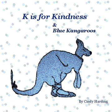 K is for Kindness & Blue Kangaroos