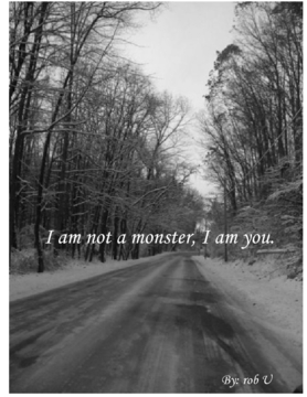 I am not a monster, I am you
