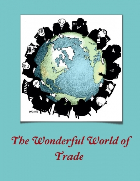 The Wonderful World of Trade