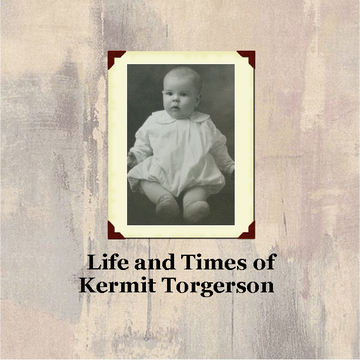 Life and Times of Kermit Torgerson