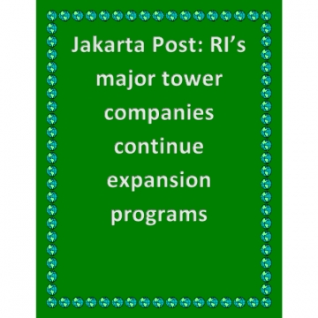Jakarta Post: RI's major tower companies continue expansion programs