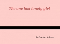 The one last lonely girl
