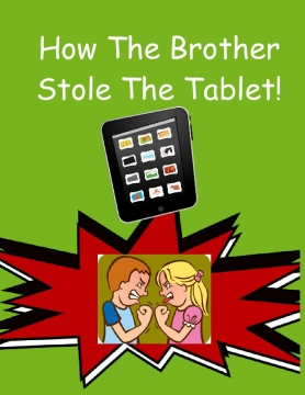 How the Brother Stole the Tablet!