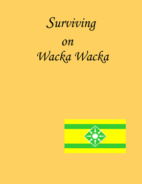 How to Survive on Wacka Wacka Island