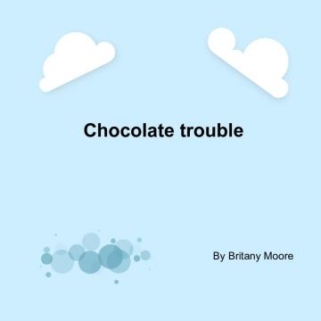 Chocolate trouble