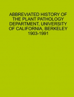 ABBREVIATED HISTORY OF PLANT PATHOLOGY DEPARTMENT, UNIVERSITY OF CALIFORNIA,  BERKELEY, 1903-1991