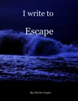 I Write To Escape