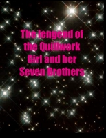 Lengend of the Quillwork Girl and her Seven Brothers