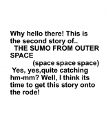 The Sumo From Outer Space 2!!!!!!!!!!!!!!!!!!!