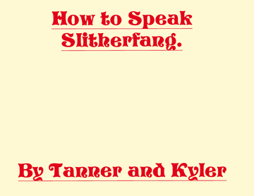 How to speak Slitherfang