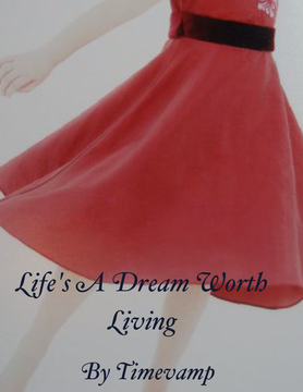 Life's a dream worth living