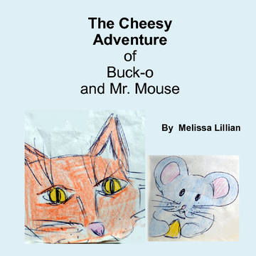The Cheesy Adventure of Buck-o and Mr. Mouse
